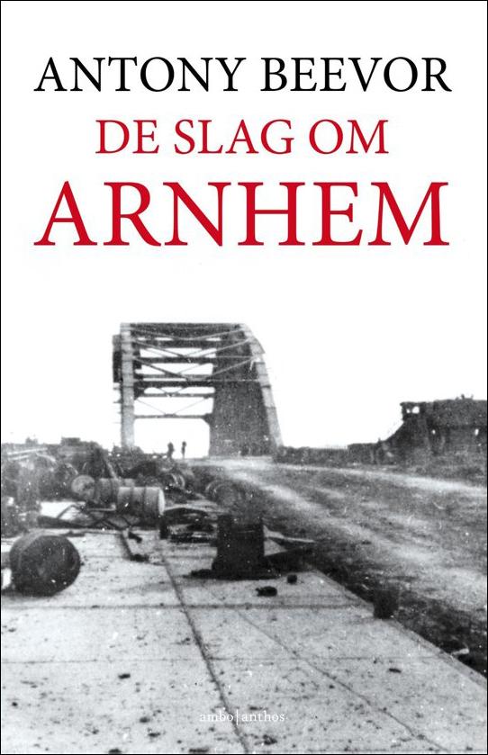 Boek: De slag om Arnhem, door Antony Beevor-